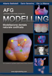 Моделирование зубов в соответствии с природой и ее законами (Alberto Battistelli, Dario Severino, Oto La Manna) AFG (Anatomic functional geometry) Modelling. Modellazione dentale naturale codificata 2010 г.