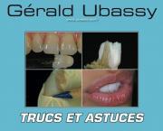 Приемы и советы. 72 ноу-хау для зубных техников (Геральд Убасси (Gerald Ubassy)) 2010 г.